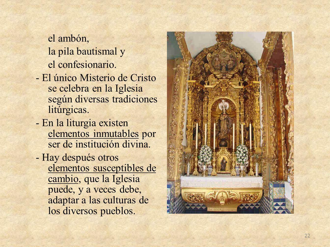 el ambón, la pila bautismal y el confesionario.