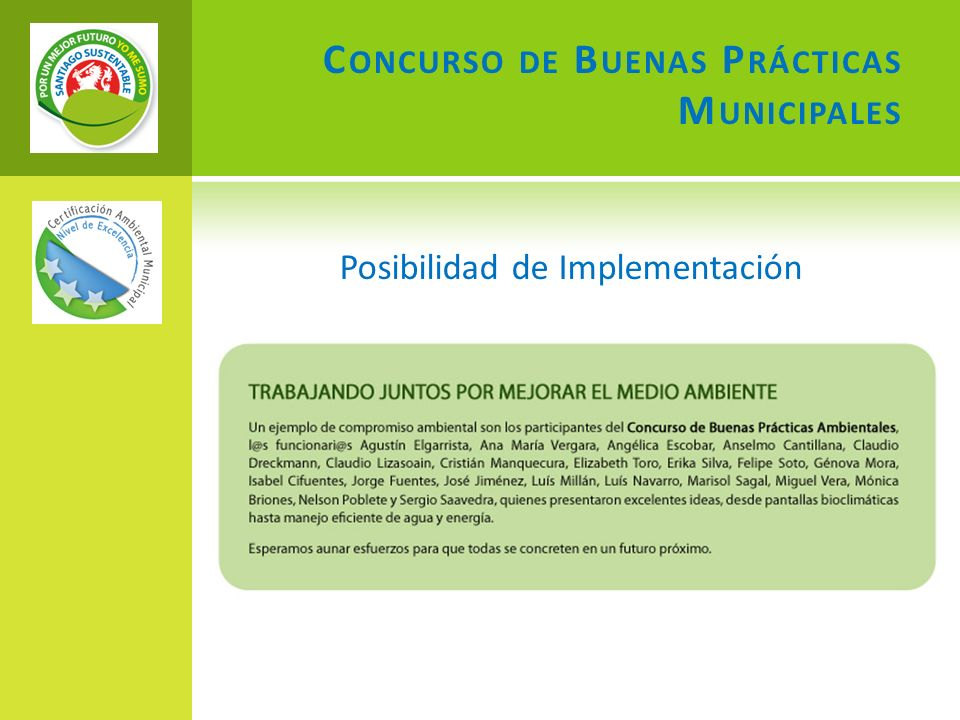 C ONCURSO DE B UENAS P RÁCTICAS M UNICIPALES Posibilidad de Implementación