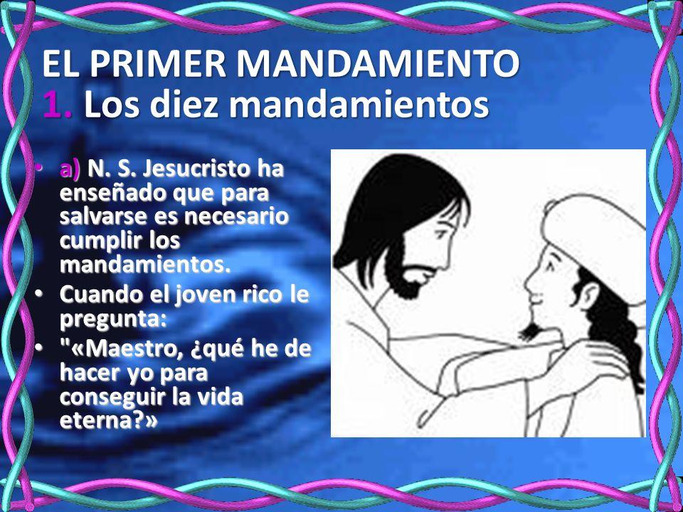 EL PRIMER MANDAMIENTO 1.Los diez mandamientos a) N.