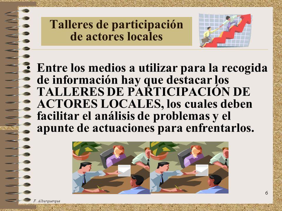 7 Análisis de la participación de actores Hay que identificar a los diferentes actores socioeconómicos locales implicados, definiendo de la manera más precisa posible a la población beneficiada directamente por el proyecto y el resto de personas afectadas por el mismo.