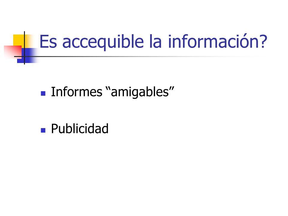 Es accequible la información? Informes amigables Publicidad