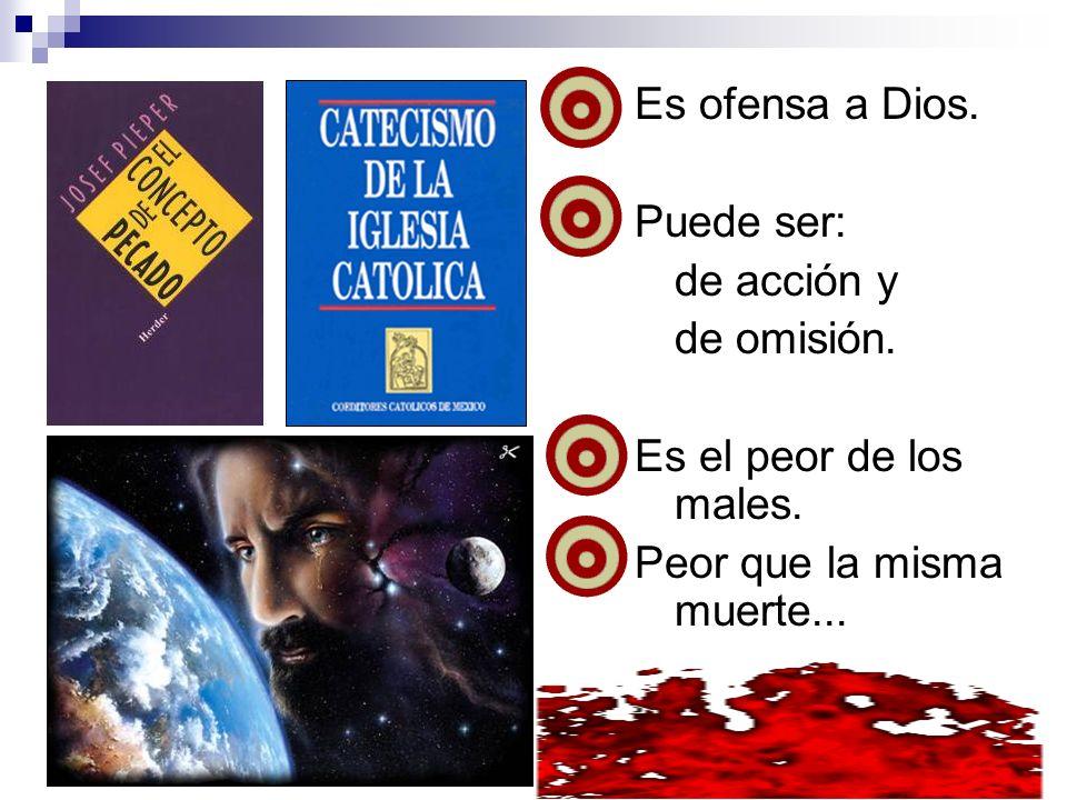 DOS CLASES DE PECADOS: MORTAL Y VENIAL EL MORTAL ES GRAVE.