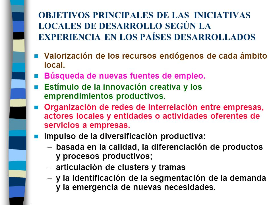 DIVERSIDAD DE LAS INICIATIVAS DE DESARROLLO LOCAL ESTAS INICIATIVAS DE DESARROLLO LOCAL SON MÚLTIPLES Y DIVERSAS; HAN SIDO ALENTADAS POR ACTORES LOCAL