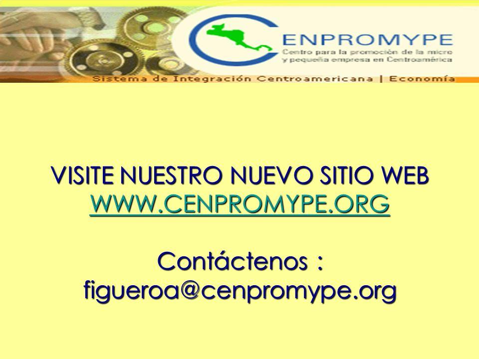 VISITE NUESTRO NUEVO SITIO WEB WWW.CENPROMYPE.ORG Contáctenos : figueroa@cenpromype.org WWW.CENPROMYPE.ORG