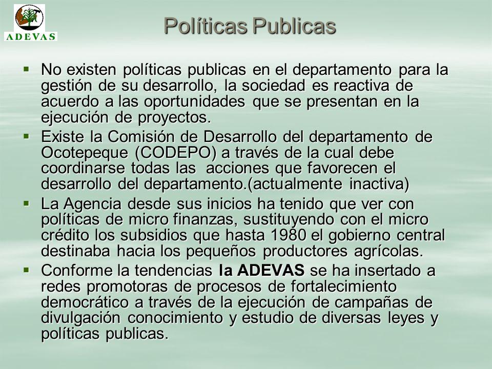 Políticas Publicas No existen políticas publicas en el departamento para la gestión de su desarrollo, la sociedad es reactiva de acuerdo a las oportun