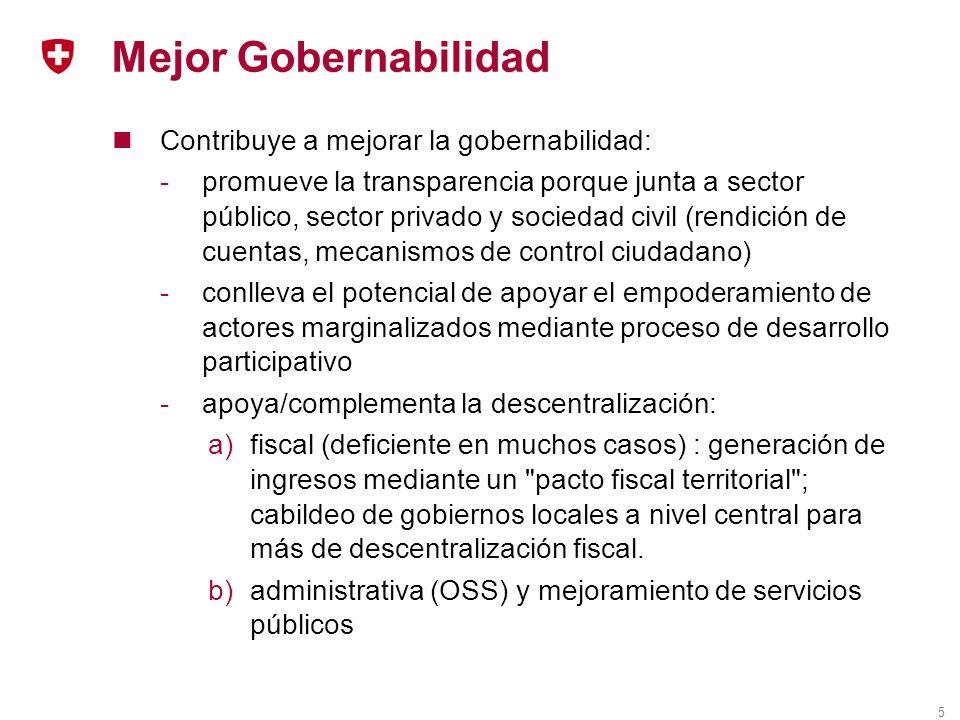 5 Mejor Gobernabilidad Contribuye a mejorar la gobernabilidad: -promueve la transparencia porque junta a sector público, sector privado y sociedad civ