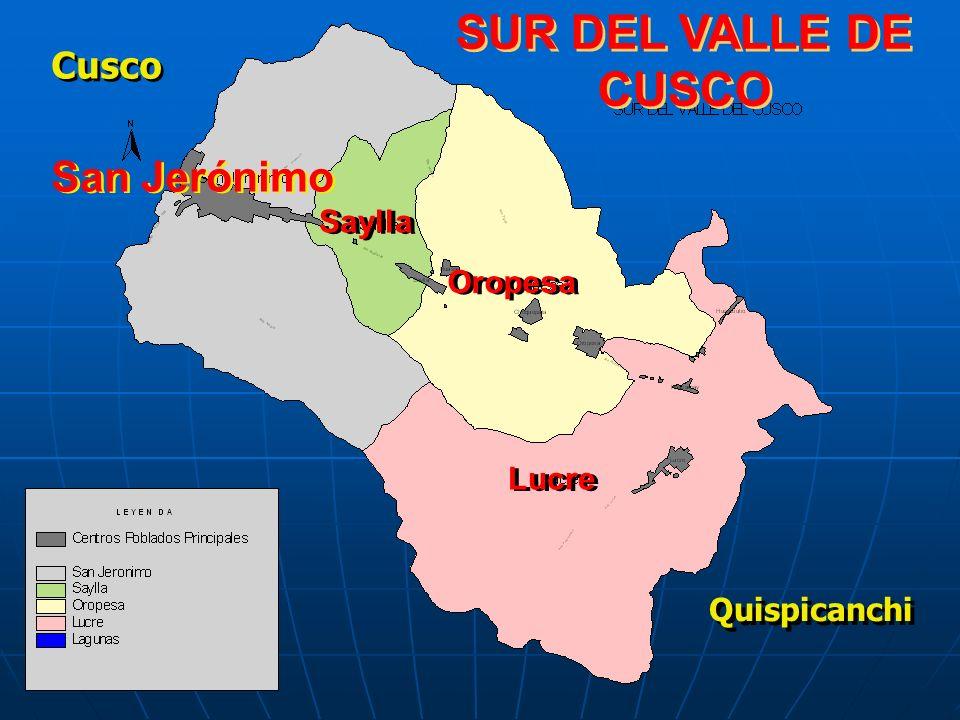 SUR DEL VALLE DE CUSCO SUR DEL VALLE DE CUSCO San Jerónimo Saylla Cusco Quispicanchi Lucre Oropesa