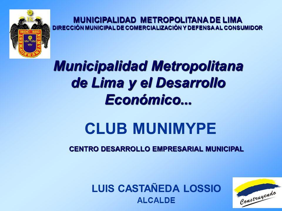 MUNICIPALIDAD METROPOLITANA DE LIMA DIRECCIÓN MUNICIPAL DE COMERCIALIZACIÓN Y DEFENSA AL CONSUMIDOR CENTRO DESARROLLO EMPRESARIAL MUNICIPAL Municipali