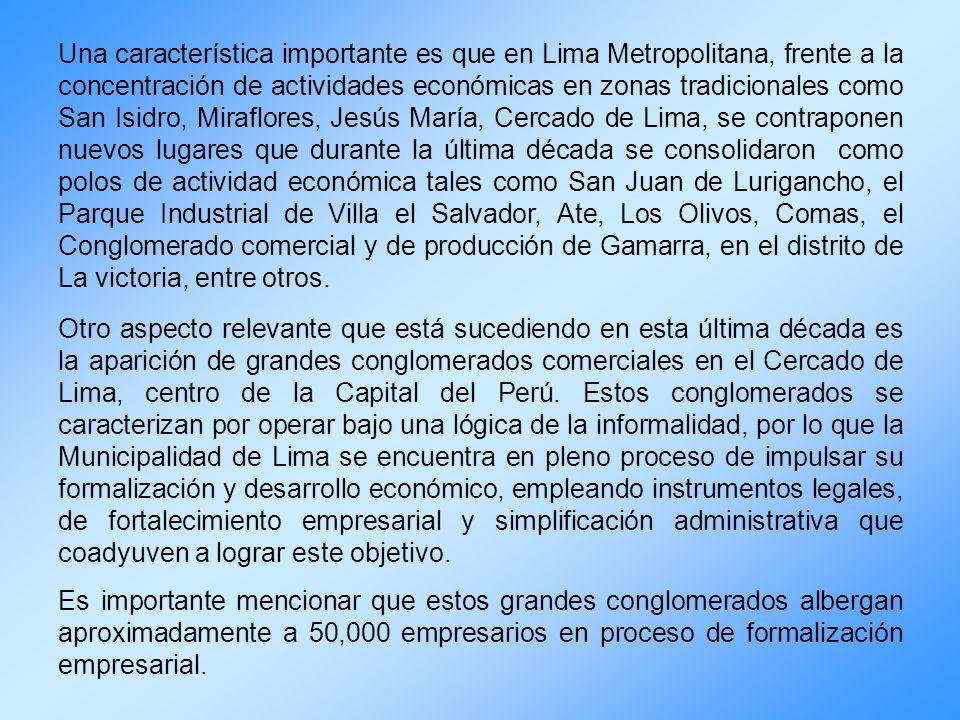 Una característica importante es que en Lima Metropolitana, frente a la concentración de actividades económicas en zonas tradicionales como San Isidro