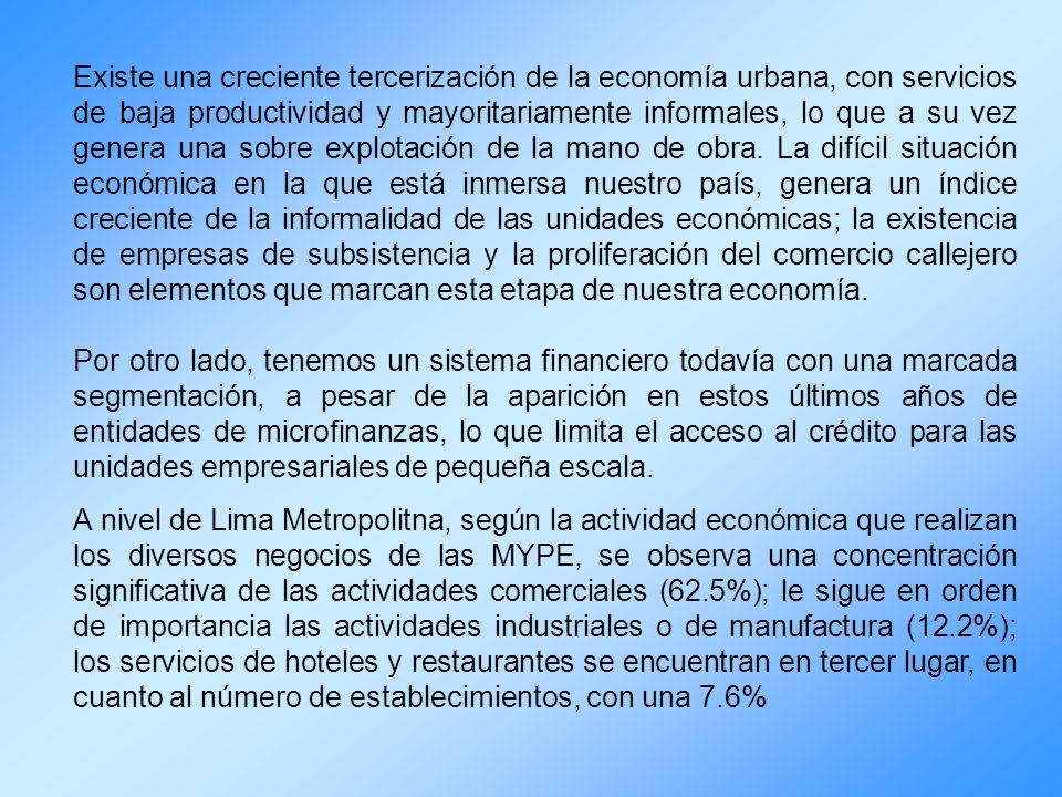 Existe una creciente tercerización de la economía urbana, con servicios de baja productividad y mayoritariamente informales, lo que a su vez genera un