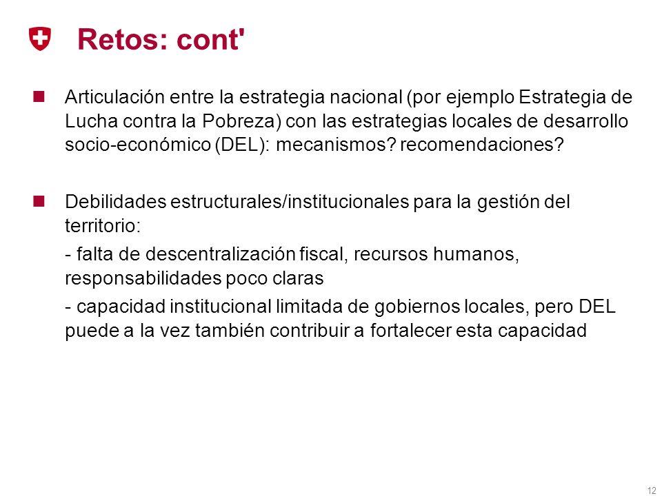 12 Retos: cont Articulación entre la estrategia nacional (por ejemplo Estrategia de Lucha contra la Pobreza) con las estrategias locales de desarrollo socio-económico (DEL): mecanismos.