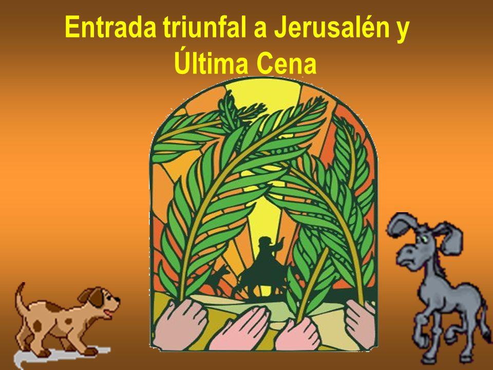 Entrada triunfal a Jerusalén y Última Cena