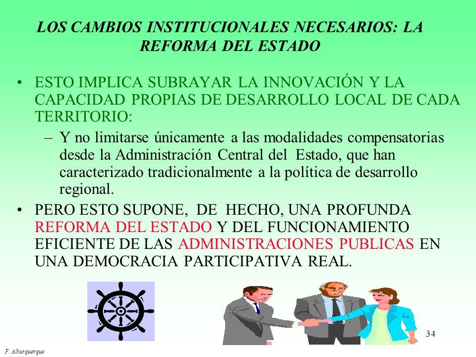 33 LA NECESARIA MOVILIZACIÓN DE LOS ACTORES SOCIALES TERRITORIALES ESTA MOVILIZACIÓN ES FUNDAMENTAL PARA: Construir los SISTEMAS DE INFORMACIÓN para e