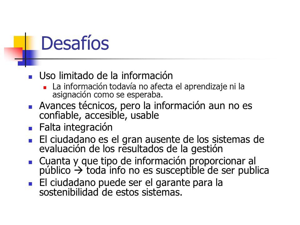 Desafíos Uso limitado de la información La información todavía no afecta el aprendizaje ni la asignación como se esperaba. Avances técnicos, pero la i
