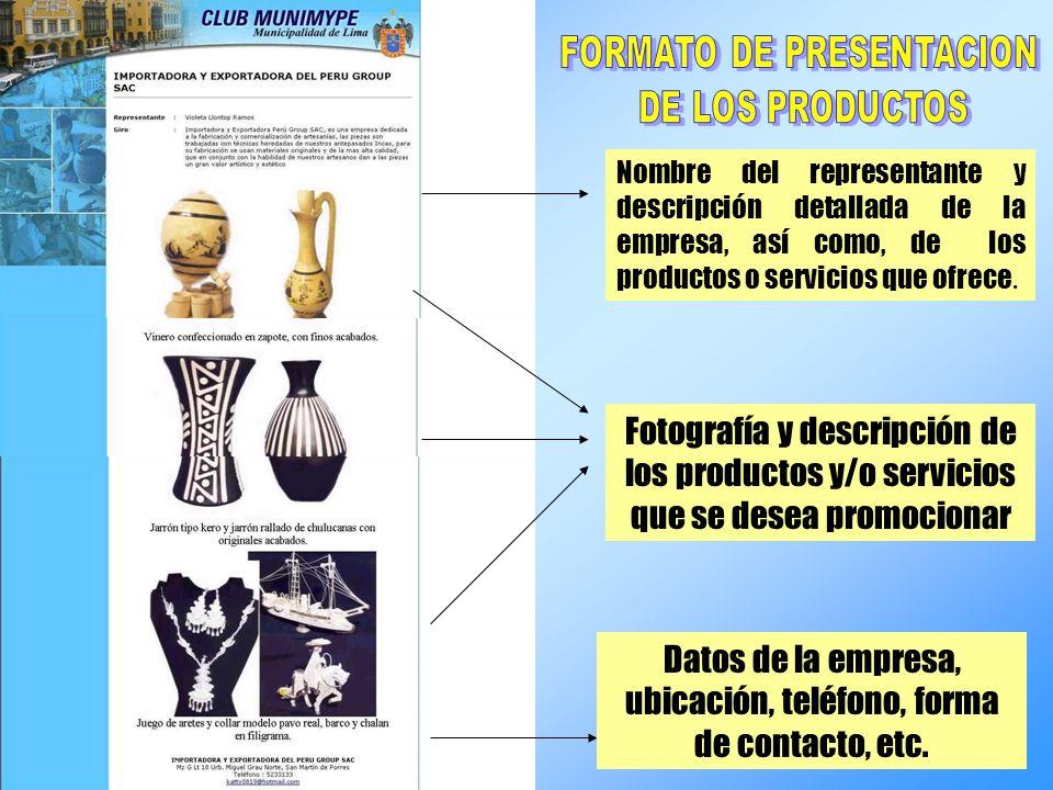 Nombre del representante y descripción detallada de la empresa, así como, de los productos o servicios que ofrece. Fotografía y descripción de los pro