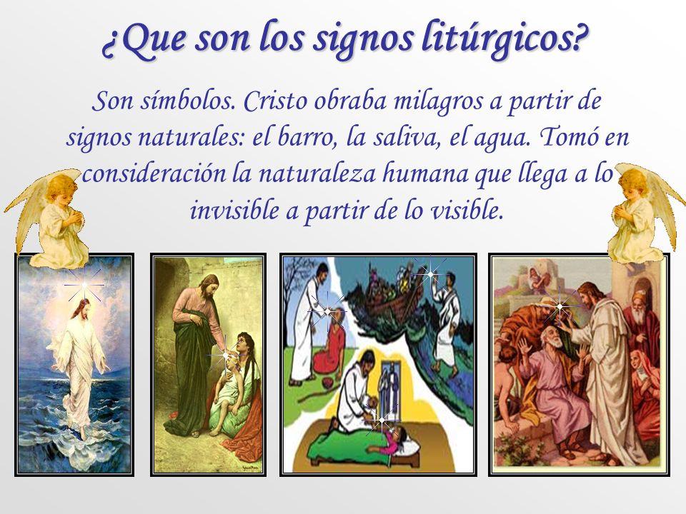 Los signos litúrgicos son símbolos ¿Qué es un signo? Una realidad que orienta hacia otra distinta. Convencionales: dependen de la voluntad humana, com