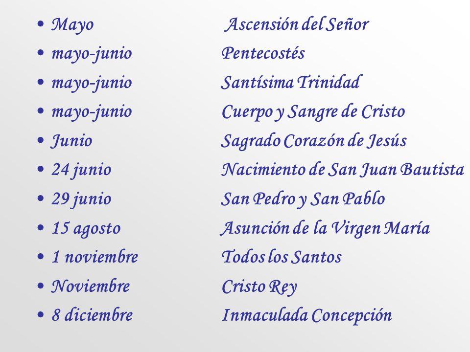 Solemnidades 1 eneroSanta María, Madre de Dios. 6 eneroEpifanía 19 marzoSan José 25 marzoAnunciación del Señor marzo-abrilPascua de Resurrección