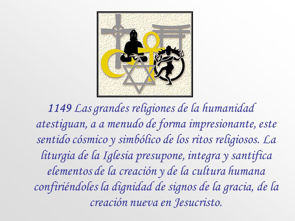 1147 Dios habla al hombre a través de la creación visible. El cosmos material se presenta a la inteligencia del hombre para que vea en él las huellas