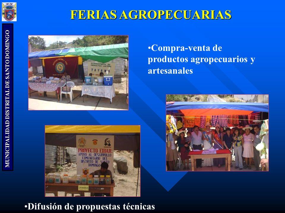 MUNICIPALIDAD DISTRITAL DE SANTO DOMINGO FERIAS AGROPECUARIAS Compra-venta de productos agropecuarios y artesanales Difusión de propuestas técnicas