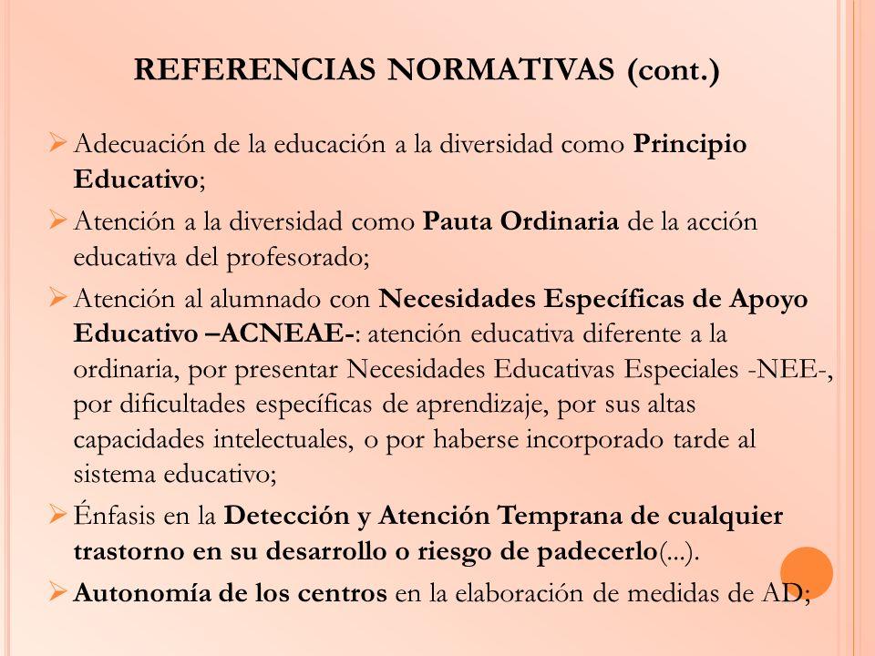 MEDIDAS ESPECÍFICAS - AD- (cont.) ACTUACIONES EN NEAE: DIRIGIDAS AL ALUMNADO INTERVENCIÓN EN EL CURRÍCULO ADAPTACIONES CURRICULARES: modificación de los elementos del currículo para dar respuesta a ACNEAE (Orden 25 de Junio 2008, sobre AD, de aplicación en enseñanzas obligatorias).