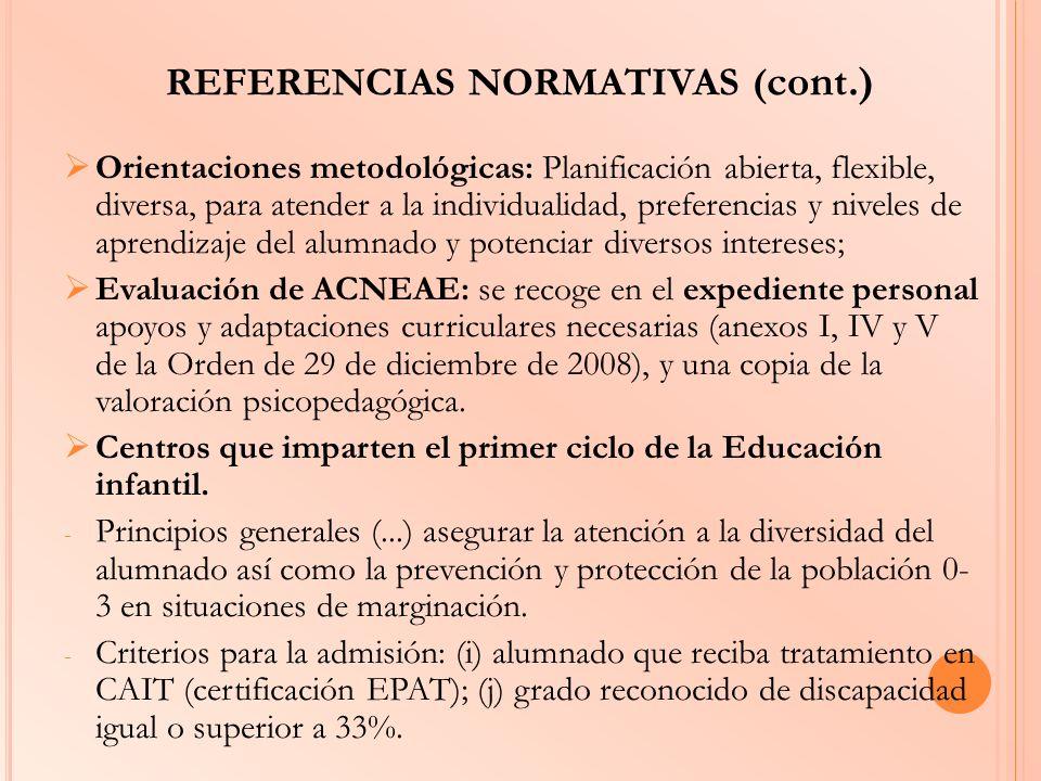 REFERENCIAS NORMATIVAS ( cont.) Orientaciones metodológicas: Planificación abierta, flexible, diversa, para atender a la individualidad, preferencias
