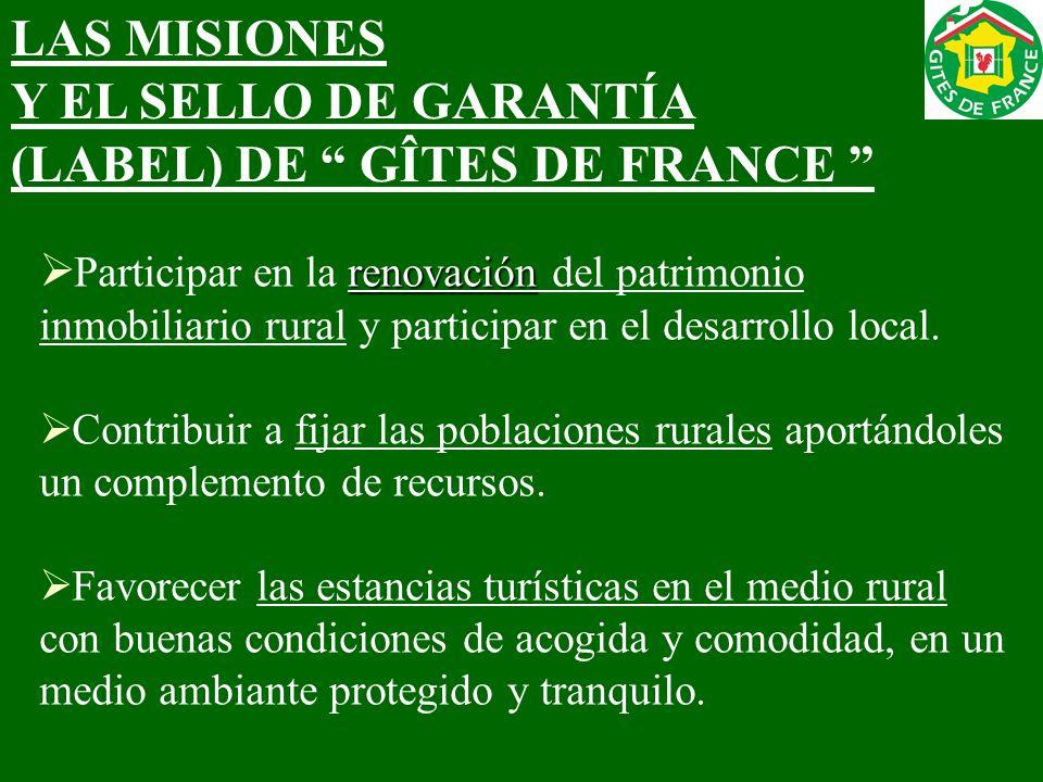 LAS MISIONES Y EL SELLO DE GARANTÍA (LABEL) DE GÎTES DE FRANCE renovación Participar en la renovación del patrimonio inmobiliario rural y participar e