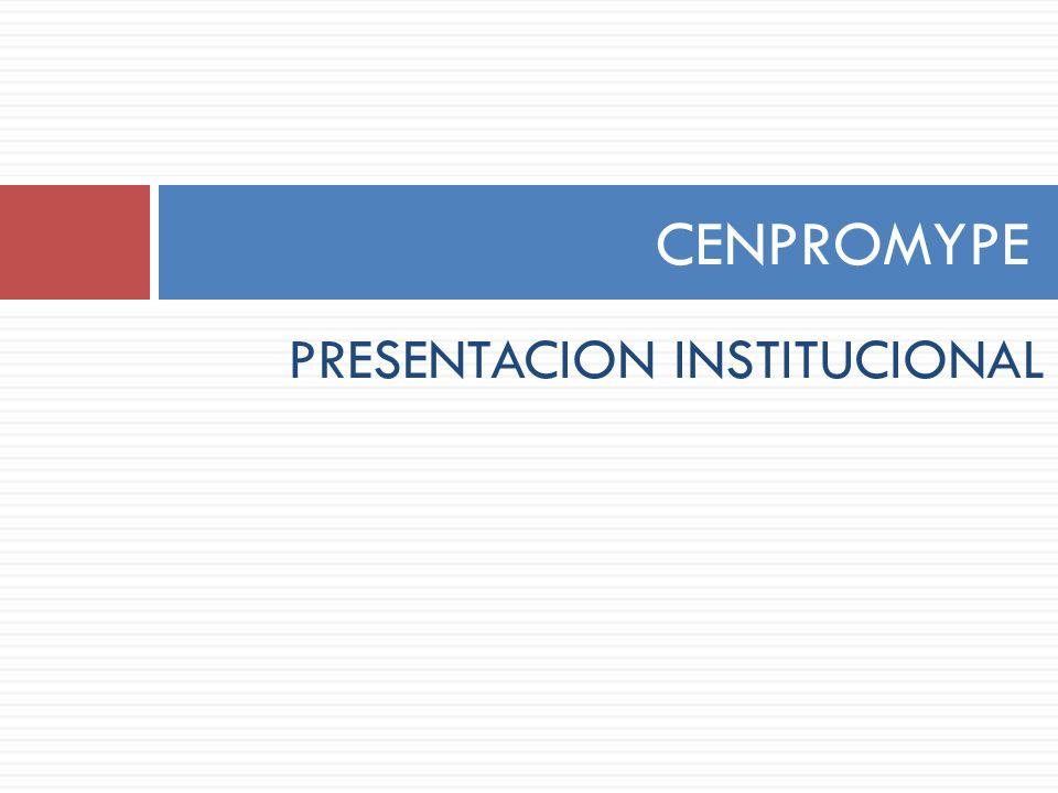 PRESENTACION INSTITUCIONAL CENPROMYPE