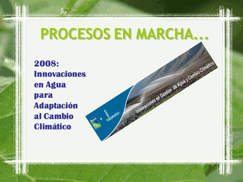 2008: Innovaciones en Agua para Adaptación al Cambio Climático