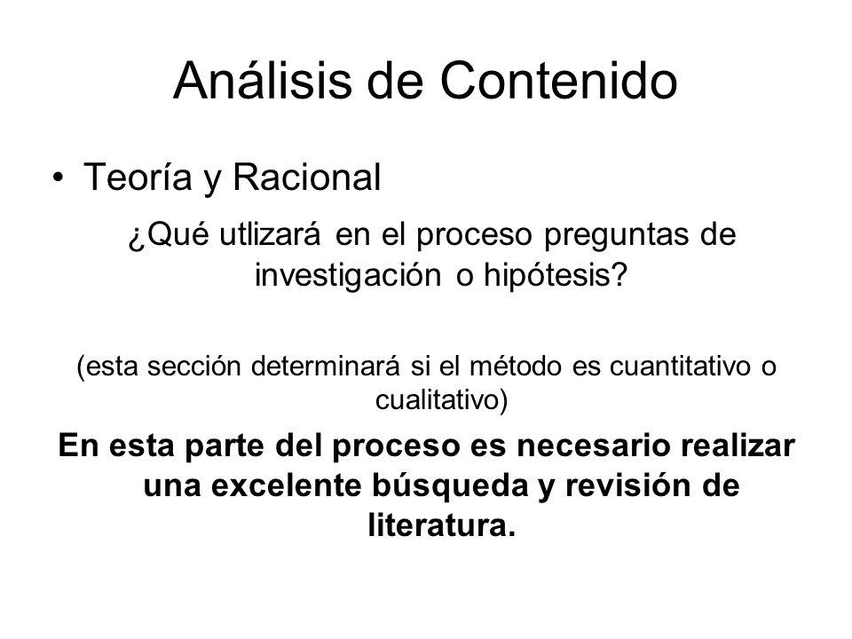 Análisis de Contenido Teoría y Racional ¿Qué utlizará en el proceso preguntas de investigación o hipótesis? (esta sección determinará si el método es