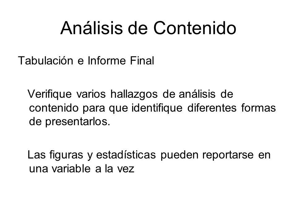 Análisis de Contenido Tabulación e Informe Final Verifique varios hallazgos de análisis de contenido para que identifique diferentes formas de present
