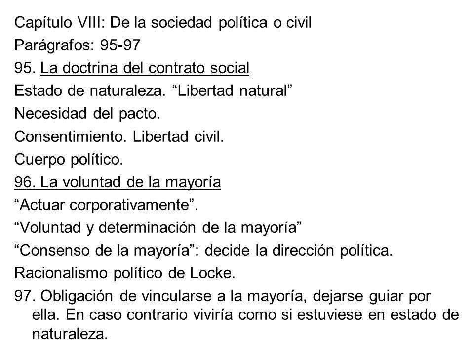 Capítulo VIII: De la sociedad política o civil Parágrafos: 95-97 95. La doctrina del contrato social Estado de naturaleza. Libertad natural Necesidad