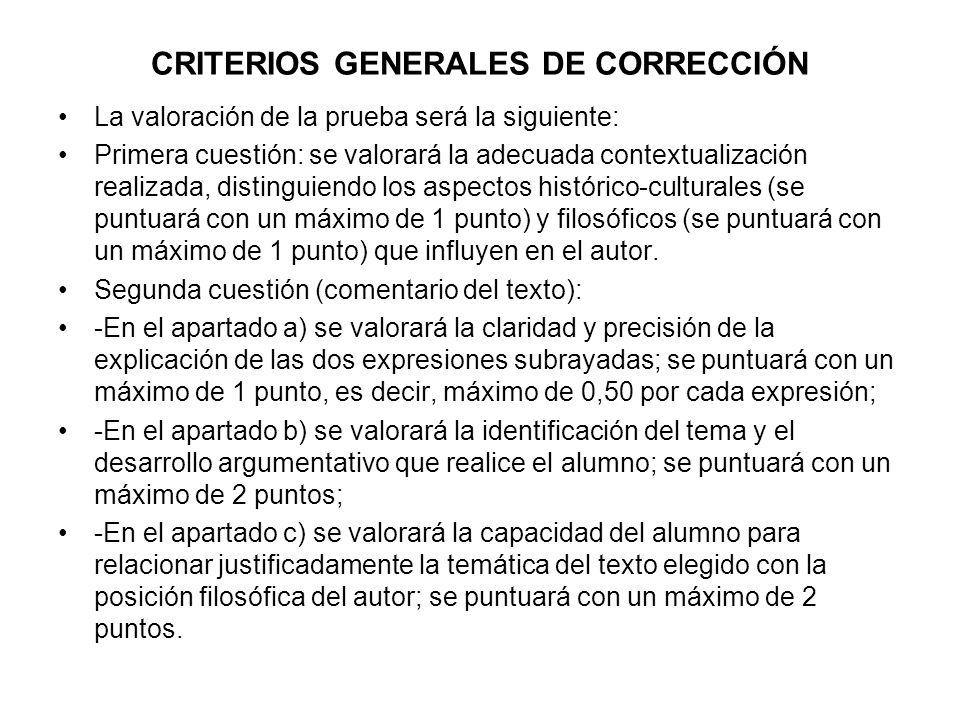 CRITERIOS GENERALES DE CORRECCIÓN La valoración de la prueba será la siguiente: Primera cuestión: se valorará la adecuada contextualización realizada,