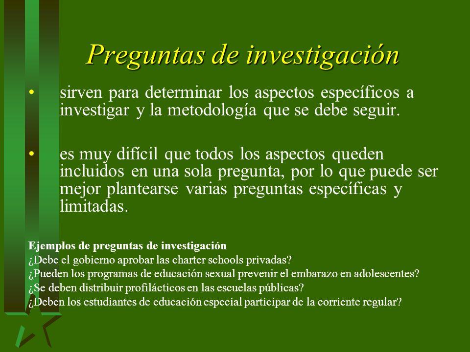 Preguntas de investigación sirven para determinar los aspectos específicos a investigar y la metodología que se debe seguir.