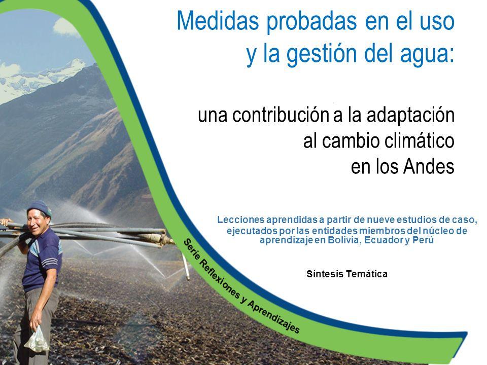 Medidas probadas en el uso y la gestión del agua: una contribución a la adaptación al cambio climático en los Andes Lecciones aprendidas a partir de n