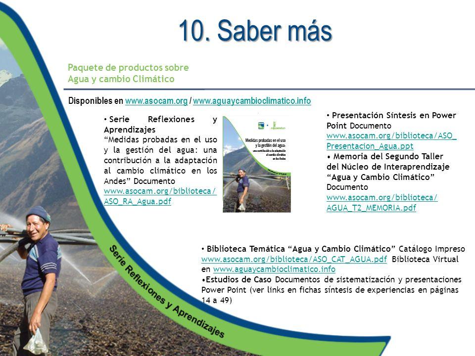 10. Saber más Paquete de productos sobre Agua y cambio Climático Disponibles en www.asocam.org / www.aguaycambioclimatico.infowww.asocam.orgwww.aguayc