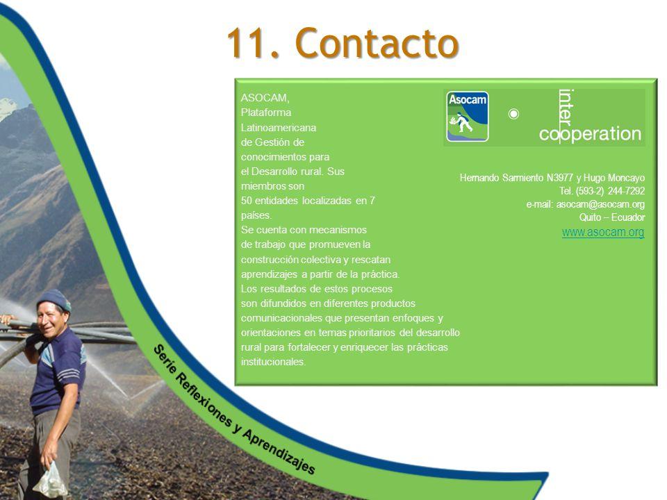11. Contacto ASOCAM, Plataforma Latinoamericana de Gestión de conocimientos para el Desarrollo rural. Sus miembros son 50 entidades localizadas en 7 p