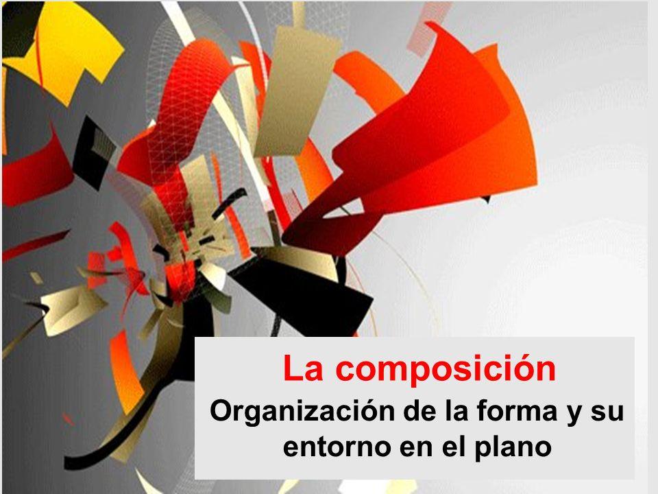 Organización de la forma y su entorno en el plano La composición