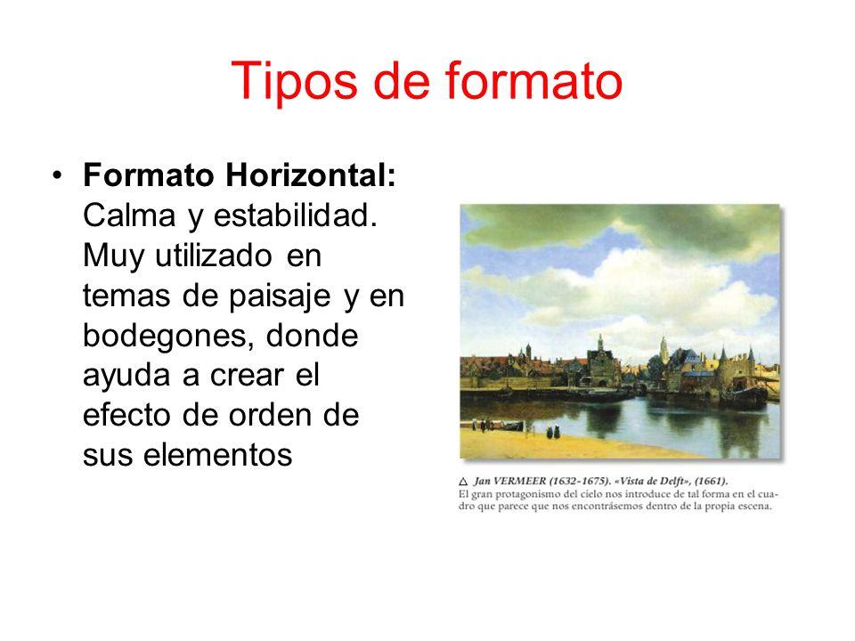 Tipos de formato Formato Horizontal: Calma y estabilidad. Muy utilizado en temas de paisaje y en bodegones, donde ayuda a crear el efecto de orden de