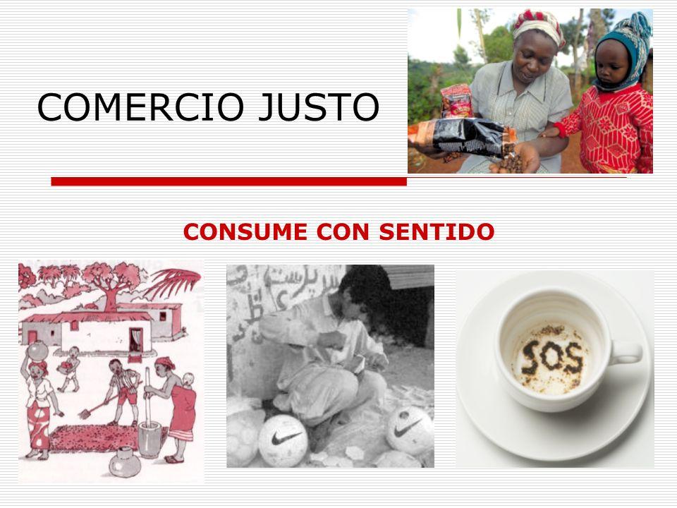 COMERCIO JUSTO CONSUME CON SENTIDO