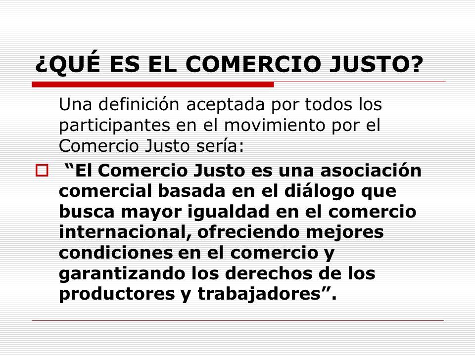 LOS SEIS PRINCIPIOS DEL COMERCIO JUSTO 1.