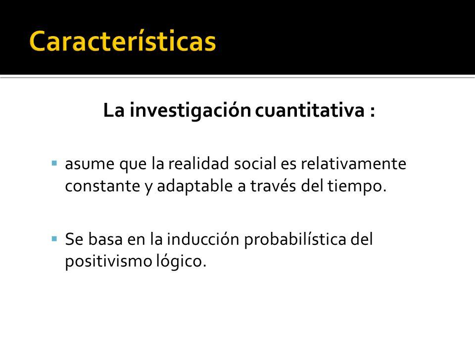 La investigación cuantitativa : Observa relaciones causales entre fenómenos sociales desde una perspectiva mecanicista.