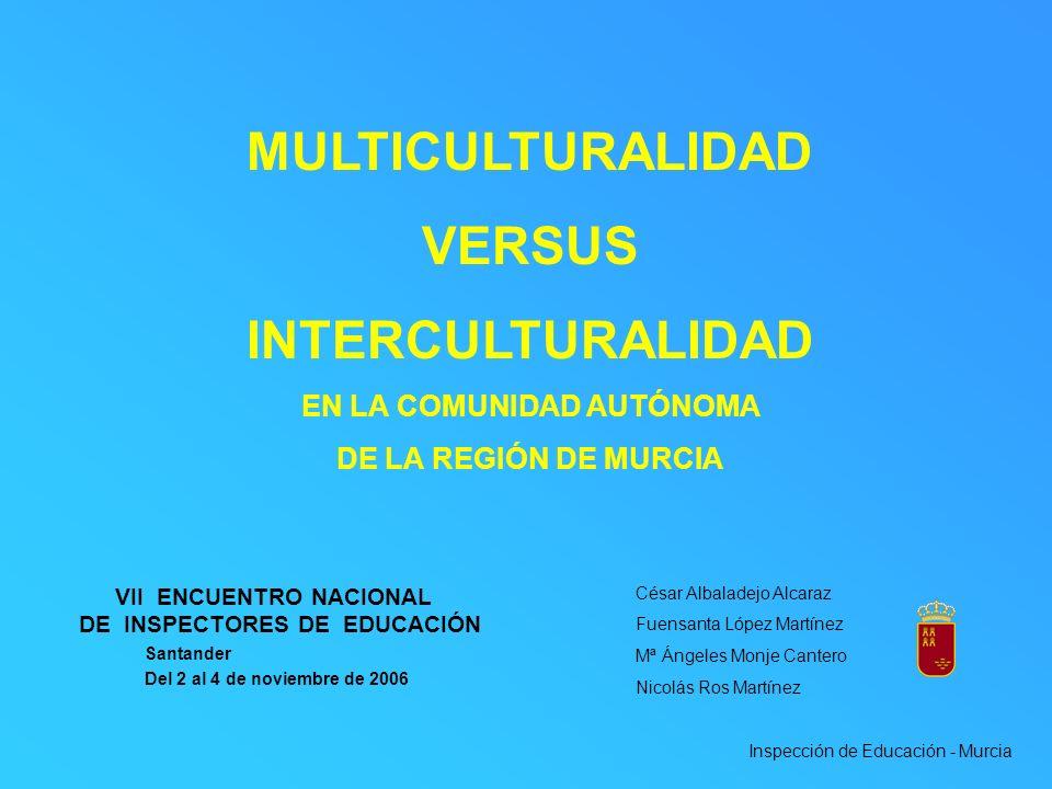 VII ENCUENTRO NACIONAL DE INSPECTORES DE EDUCACIÓN Santander Del 2 al 4 de noviembre de 2006 César Albaladejo Alcaraz Fuensanta López Martínez Mª Ánge