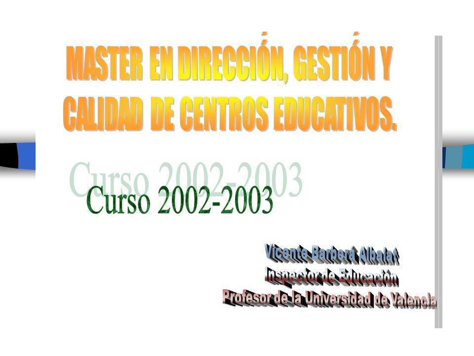 EL PROYECTO EDUCATIVO Vicente Barberá Albalat Inspector de Educación Profesor de Universidad