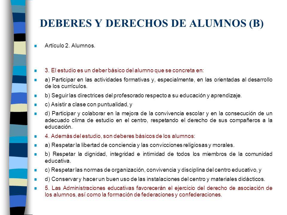 DEBERES Y DERECHOS DE ALUMNOS (B) n Artículo 2. Alumnos. n 3. El estudio es un deber básico del alumno que se concreta en: n a) Participar en las acti