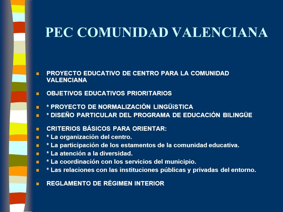 PEC COMUNIDAD VALENCIANA n PROYECTO EDUCATIVO DE CENTRO PARA LA COMUNIDAD VALENCIANA n OBJETIVOS EDUCATIVOS PRIORITARIOS n * PROYECTO DE NORMALIZACIÓN