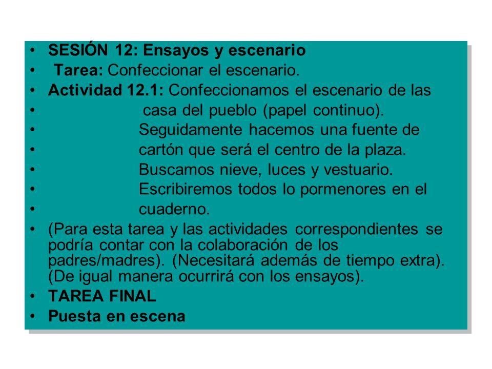 SESIÓN 12: Ensayos y escenario Tarea: Confeccionar el escenario. Actividad 12.1: Confeccionamos el escenario de las casa del pueblo (papel continuo).