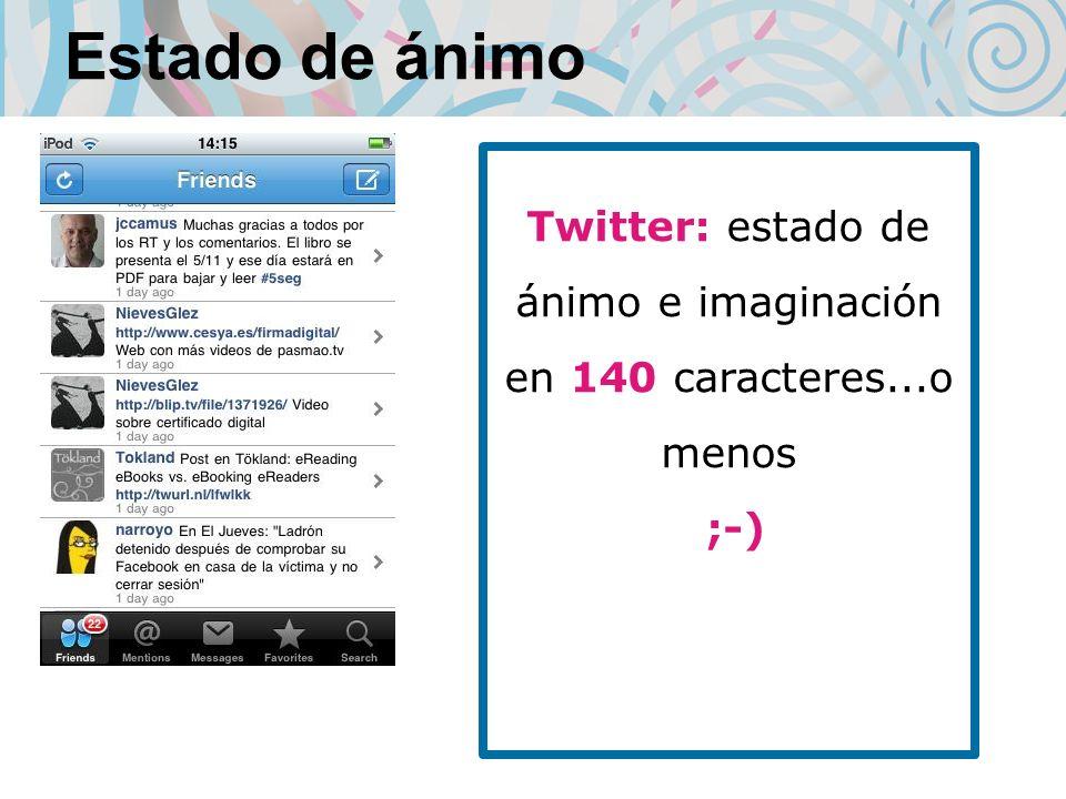 Estado de ánimo Twitter: estado de ánimo e imaginación en 140 caracteres...o menos ;-)