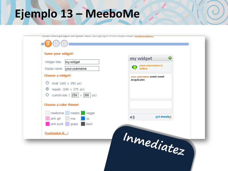 Ejemplo 13 – MeeboMe Inmediatez