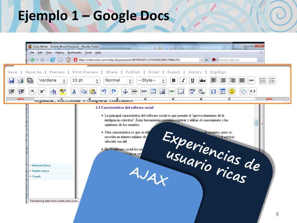 Ejemplo 1 – Google Docs 8 Experiencias de usuario ricas AJAX