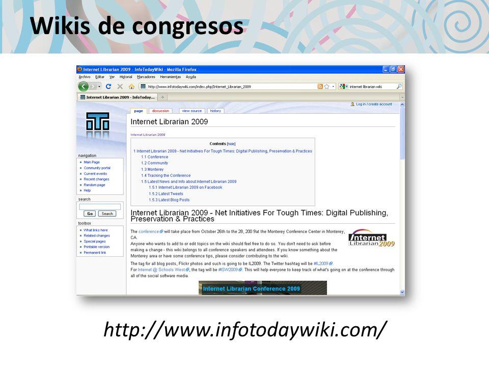 Wikis de congresos http://www.infotodaywiki.com/